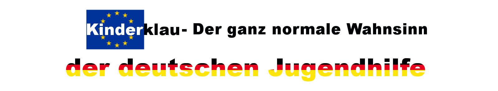 Kinderklau-relaunched.de – Der ganz normale Wahnsinn der deutschen Jugendhilfe